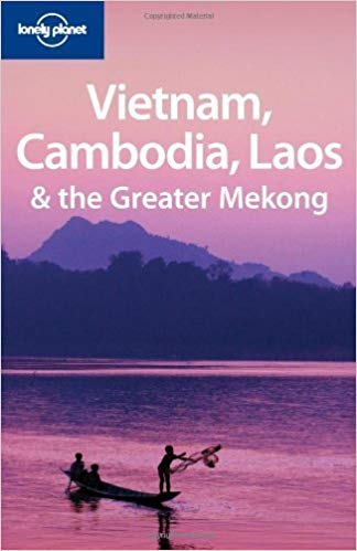Lonely Planet Vietnam, Cambodia, Laos and the Greater Mekong, 2009